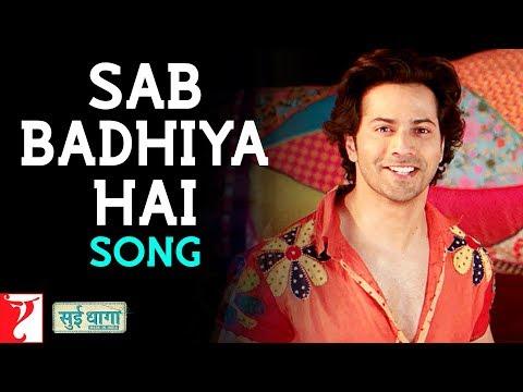 Sab Badhiya Hai Song | Sui Dhaaga - Made In India | Varun Dhawan | Anushka Sharma | Sukhwinder Singh