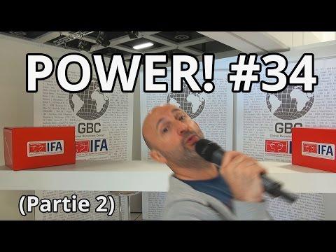 Power! #34 spécial vidéo à l'IFA 2014 (partie 2)