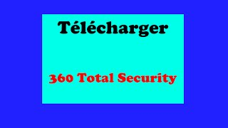 Télécharger 360 total security