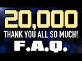Download 20,000 SUBSCRIBERS! THANK YOU, & F.A.Q. in Mp3, Mp4 and 3GP