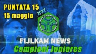 FIJLKAM NEWS 15 - CAMPIONI JUNIORES