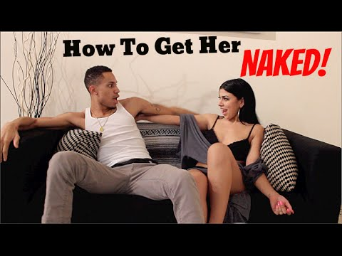 How To Get Her Naked! video