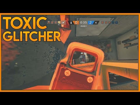 How To Be A Toxic Glitcher In Siege - Rainbow Six Siege Funny Moments