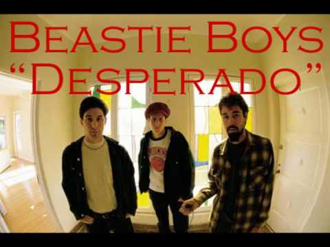 Beastie Boys - Desperado