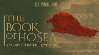 Video: Prophet Hosea: A Tragic but Hopeful Love Story - BeyondTV