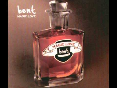 Bent - Magic Love (Album Version)