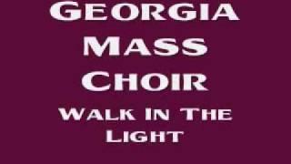 Watch Georgia Mass Choir Walk In The Light video