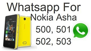 Download and Install Whatsapp For Nokia Asha 501, 502, 503 And 500 Demo And Installation Guide