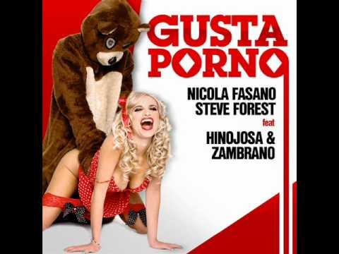 Nicola Fasano & Steve Forest Feat. Hinojosa & Zambrano - Gusta Porno (David Quijada Mix)