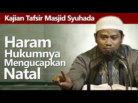 Kajian Tafsir : Haramnya Mengucapkan Selamat Natal -  Ustadz Amir As Soronji