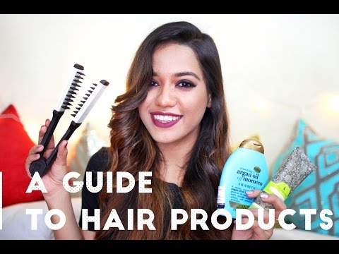 A Guide To Hair Products | Debasree Banerjee
