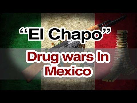 El Chapo - The Mexican Drugs War
