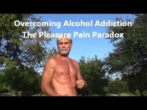Overcoming Alcohol Addiction | The Pleasure Pain Paradox