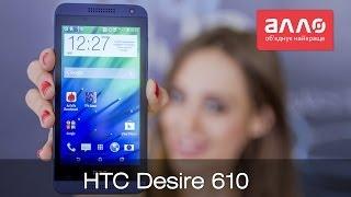Видео-обзор смартфона HTC Desire 610