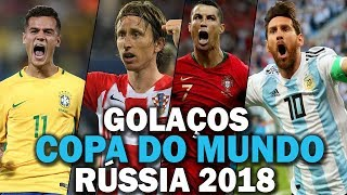 Os Maiores GOLAÇOS da Copa do Mundo da Rússia 2018
