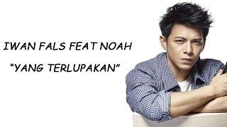 """Iwan Fals feat Noah """"Yang Terlupakan"""" Lirik"""