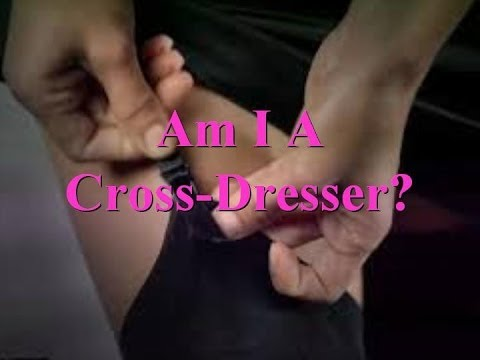 Transgender   Am I A Cross Dresser?