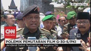 Panglima TNI Perintahkan Seluruh Jajarannya Untuk Nobar Film G-30-S/PKI