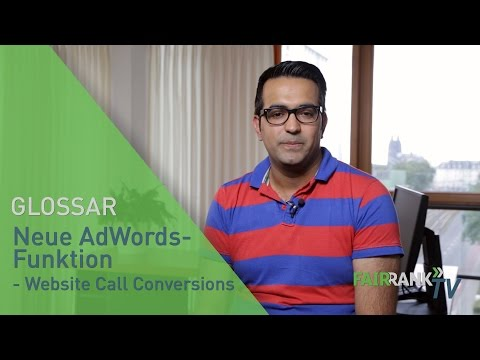 Google AdWords Website Call Conversions | FAIRRANK TV - Glossar