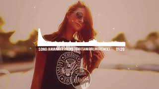 Camila Cabello - Havana ft. Young Thug (Sam Girling Remix)