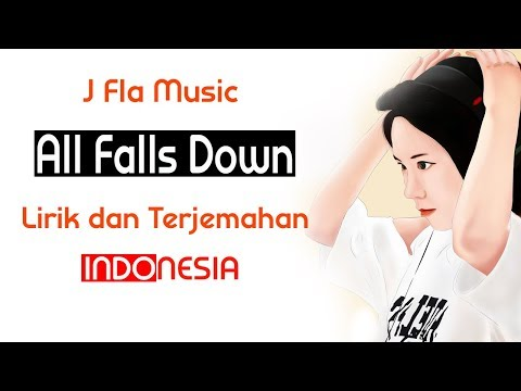 J.Fla Music - All Falls Down | Lirik dan Terjemahan Indonesia