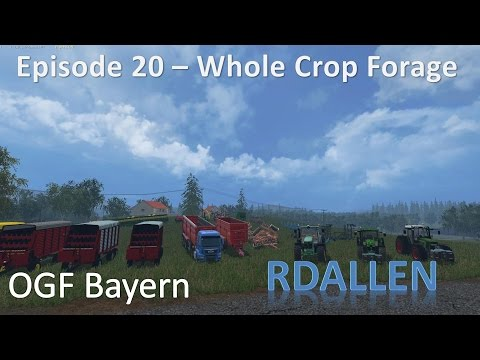 Farming Simulator 15 OGF Bayern E20 - Whole Crop Forage
