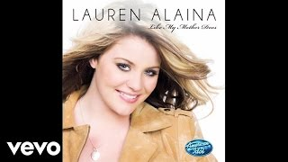 Lauren Alaina - Like My Mother Does (Official Audio)