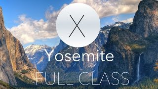 Yosemite Full Tutorial LIVE!