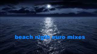 beach nigth euro mixes