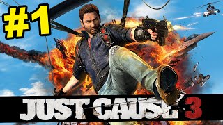 Let's Play JUST CAUSE 3 - Part 1 (Just Cause 3 Gameplay)