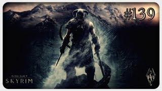 Let's Play: The Elder Scrolls V: Skyrim | Folge #139 - Alain Dufont