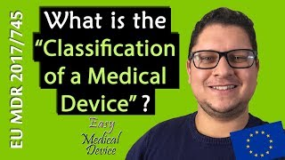 Classification Medical Device in EU (Medical Device Regulation MDR 2017/745)