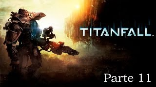Titanfall - Parte 11 Español - Walkthrough / Let