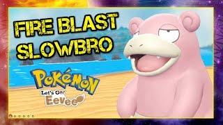 Pokemon Let's Go Pikachu & Eevee Wi-Fi Battle: Fire Blast Slowbro