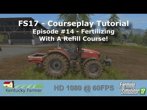 FS17 Courseplay Tutorial #15 Fertilizing With A Refill Course