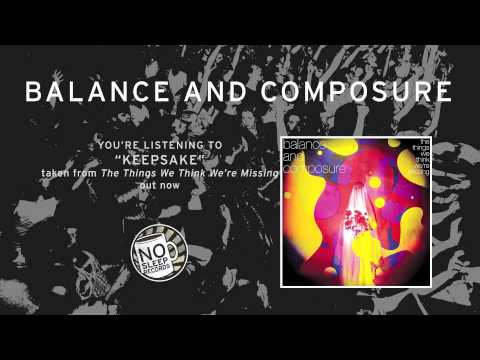 """Keepsake"" ft Anthony Green by Balance and Composure – The Things We Think We're Missing out now"