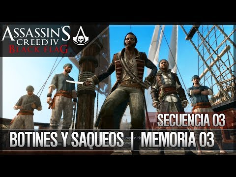 Assassin's Creed 4 Black Flag | Walkthrough | Secuencia 3 | Botines y saqueo | 3 | 100%