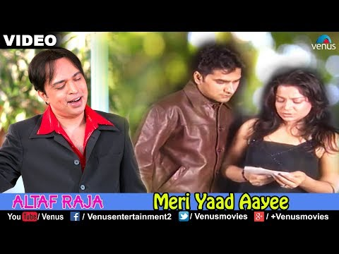 Meri Yaad Aayee (altaf Raja) video
