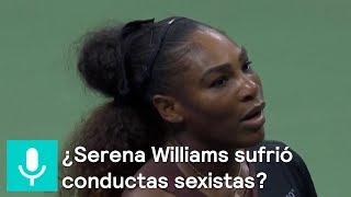 ¿Serena Williams sufrió conductas sexistas en Abierto de Tenis? - Al Aire con Paola