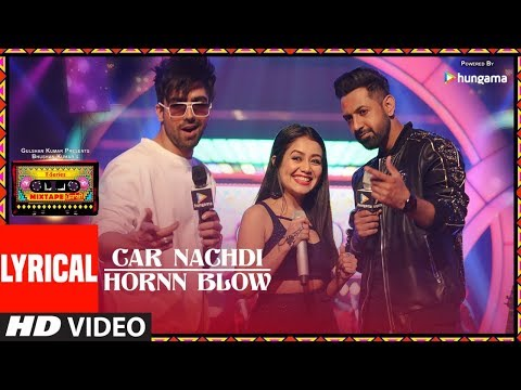 Car Nachdi/Hornn Blow (LYRICAL VIDEO) | T-Series Mixtape Punjabi | Gippy | Harrdy Sandhu Neha Kakkar