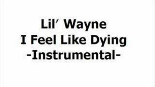 Lil' Wayne - I Feel Like Dying - Instrumental