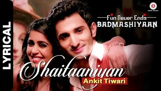Shaitaaniyan Video Song from Badmashiyaan