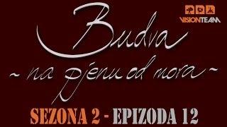 Budva na pjenu od mora - SEZONA 2 - EPIZODA 12