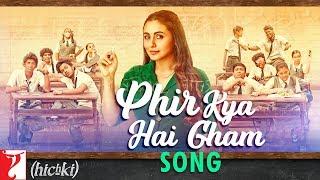 Phir Kya Hai Gham Song | Hichki | Rani Mukerji | Shilpa Rao | Jasleen Royal