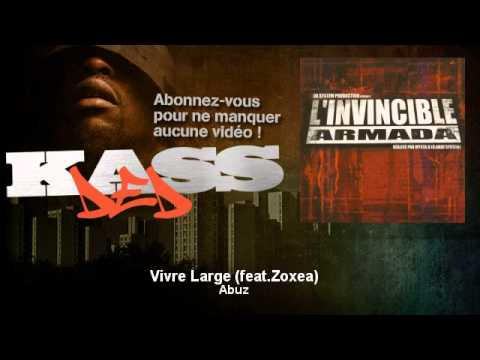 Abuz - Vivre Large (feat.Zoxea) - Kassded