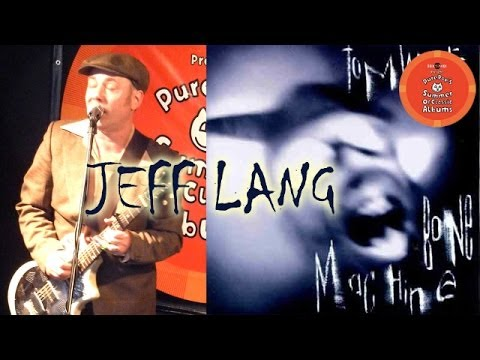Jeff Lang - Audio Only - Performing the Bone Machine album by Tom Waits
