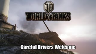 World of Tanks - Careful Drivers Welcome