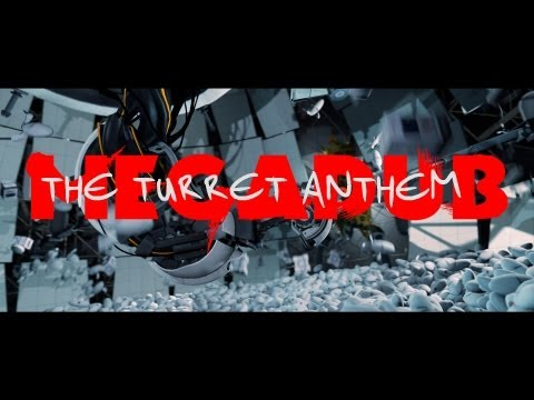 The Turret Anthem