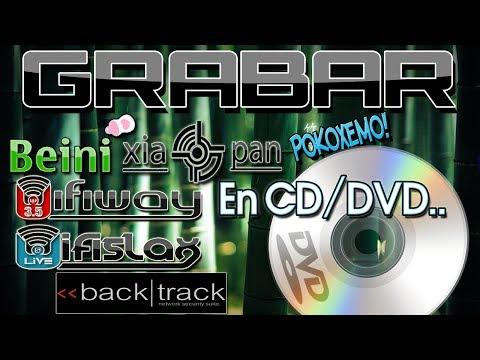 Como Grabar BeiniXiaopanWifiwayWifislaxBacktrack Linux en un CD DVD Booteable Bien Explicado