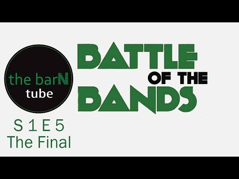 The BarN Battle of the Bands Final